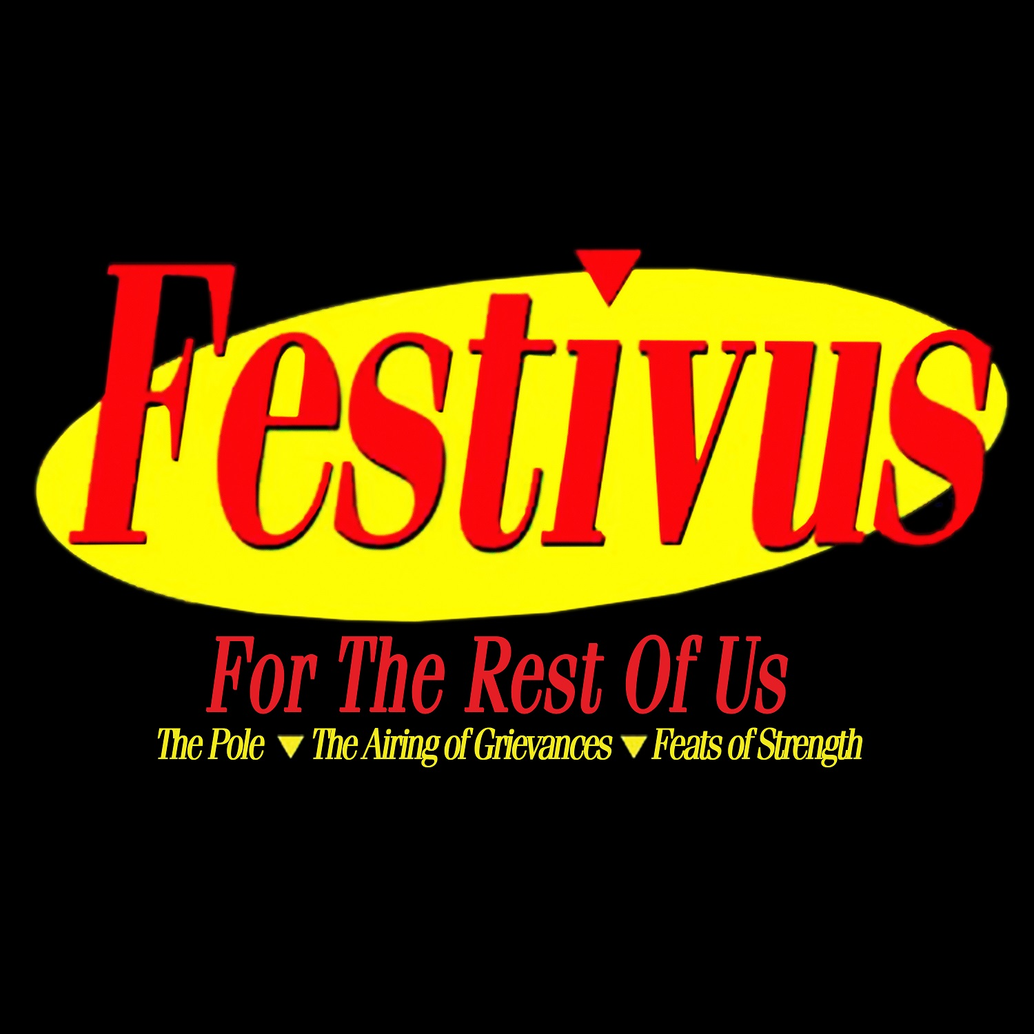Happy Festivus Everybody!